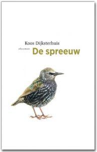 boek de Spreeuw van Koos Dijksterhuis